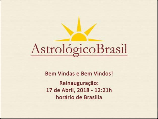 astrologico brasil reinauguração 17 abril 2018